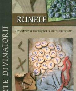 Runele. Descifrarea mesajelor sufletului nostru