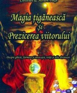 Magia Tiganeasca si Prezicerea Viitorului
